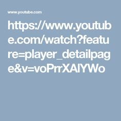 https://www.youtube.com/watch?feature=player_detailpage&v=voPrrXAlYWo