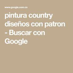 pintura country diseños con patron - Buscar con Google