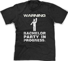 MENS Bachelor Party in Progress T-Shirt funny, groom, husband, party, newlyweds…