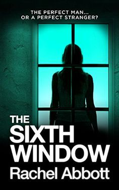 The Sixth Window    Synopsis : The perfect man… or a perfect stranger?  After eighteen months of grieving for her husband Bernie, killed in a horrific hit and run accident, Natalie Grey has found love with her husband's best friend – Ed Cooper – and has moved herself and fifteen year old daughter, Scarlett, into his home. But Natalie begins to suspect Ed has a dark side – and even darker intentions. Desperate to get her daughter to a place of saf