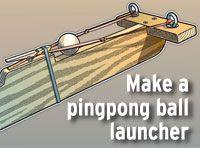 Build a pingpong ball launcher -- Boys' Life magazine