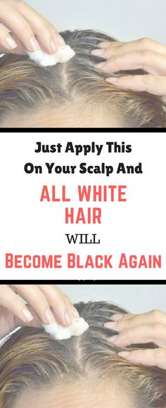 Just Apply This On Your Scalp And All White Hair Will Become Black Again !!!