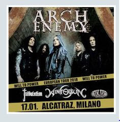 2018 - ARCH ENEMY, Jan. 17, in Milan; tickets are available in Vicenza at Media World, Palladio Shopping Center, or online at www.ticketone.it and www.geticket.it.