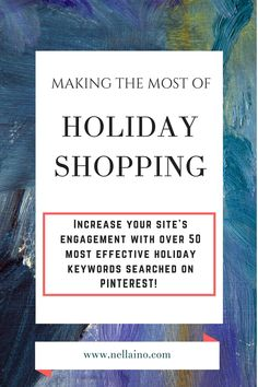 Increase your site's engagement with the most searched Pinterest keywords related to holidays. Visit www.nellaino.com to download the free keyword list!