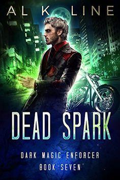 Dead Spark (Dark Magic Enforcer Book 7) by Al K. Line