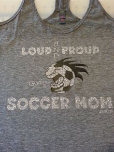 Loud & Proud Soccer Mom on Large XLarge by Mag3kCustomClothing, $16.50