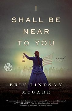 I Shall Be Near to You: A Novel by Erin Lindsay Mccabe, http://www.amazon.com/dp/B00EBRUAVC/ref=cm_sw_r_pi_dp_tfQLub09YEPP8