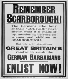 On 16 December 1914 the German navy attacked Scarborough, Hartlepool and Whitby, resulting in 137 fatalities and 592 casualties, many of whom were civilians. This poster channels the subsequent public outrage. Ww1 Propaganda Posters, Posters Uk, Vintage Posters, Peace Poster, Women Poster, History Of England, World War One, Great Britain, British