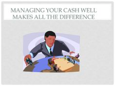 Slide 3 Cash Management, How To Make