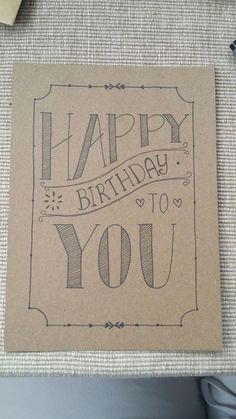 Weer Eens Een Handlettering Verjaardagskaartje Happy Birthday To You Birthdaydiygifts