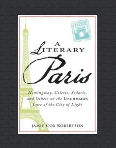 I've got a great little book for you to check out, called A Literary Paris. it's filled with all kinds of information about novels set in Paris and places to go when you're there. it makes a fabulous gift for anyone who loves Paris, or books, or traveling. the author, Jamie has given us a copy for a giveaway so if you'd like it, just let me know! here's herfacebookpage to check out what's inside.