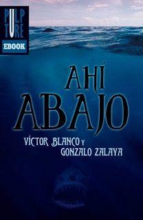 Atardeceres bajo un árbol: Reseña #204. Ahí abajo, de Victor Blanco y Gonzalo...