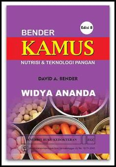 Bender Kamus Nutrisi & Teknologi Pangan Edisi 8 David A Bender  Berat1,0 Kg Ukuran Buku14,0 x 21,0 Cm  ISBN979-044-546-8 Tahun Terbit42095 Jumlah Halaman ix + 866 hlm (1,0 Cm)