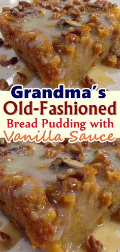 Bread Pudding with Vanilla Sauce - Old-Fashioned Bread. -Grandma's Old-Fashioned Bread Pudding with Vanilla Sauce - Old-Fashioned Bread. - Grandma's Old Fashioned Bread Pudding with Vanilla Sauce Köstliche Desserts, Delicious Desserts, Yummy Food, Homemade Desserts, Homemade Breads, Healthy Desserts, Baking Recipes, Cake Recipes, Dessert Recipes