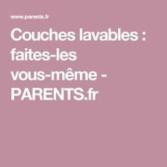 Couches lavables : faites-les vous-même - PARENTS.fr