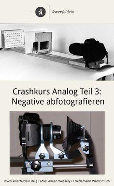 Crashkurs Analog: Negative abfotografieren - Analoge Fotografie: Eine Anleitung
