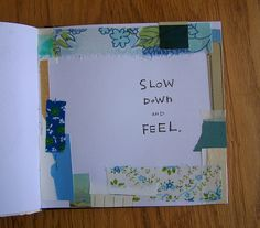 Slow down and feel.  //  journal page Katie Licht