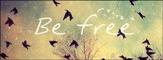 Be free ~
