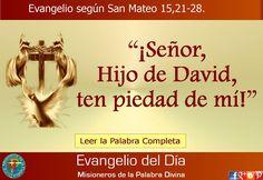 Misioneros de la Palabra Divina: EVANGELIO - SAN MATEO 15,21-28