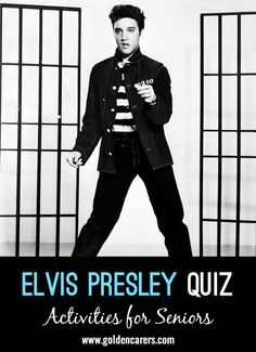 # Elvis Presley's Birthday - January 8 # Elvis Presley Quiz: Your residents will love this quiz all about Elvis! A wonderful opportunity for reminiscing and discussion.