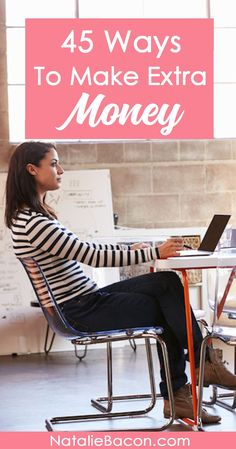 Need to start making more money now? Here's a list of 45 ways to make extra money -- everything from blogging to freelance writing to investing to bank offers.
