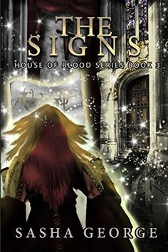 The Signs (House of ßlood Series) (Volume 3) by Sasha George http://www.amazon.com/dp/1518756417/ref=cm_sw_r_pi_dp_Z6cnwb1SA8W89  #newrelease #vampire #book #novel #sashageorge #houseofbloodseries #witches #ghost