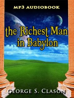 The Audio Book: The Richest Man in Babylon by George S. Clason