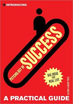 Introducing Psychology of Success: A Practical Guide: Amazon.co.uk: Alison Price, David Price: 9781848312593: Books