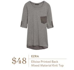 Dear Stitch Fix Stylist - I really like this causal top, because its so long in the back, and especially because the pocket since has a different fabric. Ezra Elloise Printed Back Mixed Material Knit Top