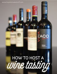 How to Throw a Wine Tasting Party   Includes wines, pairings, printables, and how-tos!