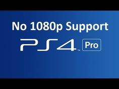 PS4 PRO Is Lacking 1080p Support Big Time