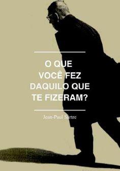 ''O que você fez daquilo que te fizeram?'' -Jean-Paul Sartre Eu aprendi a não criar expectativa e me levantar ainda mais forte!