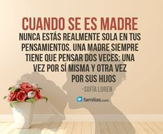 Cuando se es madre siempre estás pensando en tus hijos Mother Son Quotes, Christian Women Quotes, Greater Than, Spanish Quotes, Mothers Love, Woman Quotes, Be Yourself Quotes, Wise Words, Sons