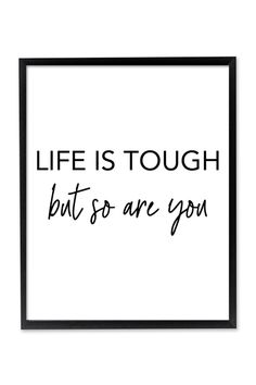 Life is Tough but So Are You Printable Wall Art