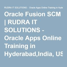 Oracle Fusion SCM | RUDRA IT SOLUTIONS - Oracle Apps Online Training in Hyderabad,India, USA, UK, Australia, New Zealand, UAE, Saudi Arabia,Pakistan, Singapore, Kuwait
