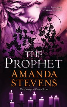 The Prophet by Amanda Stevens (Graveyard Queen #3). I absolutely love the whole series I have read them many times can not wait for the next one!!:)