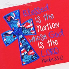 Patriotic T-shirt for Women; Red White Blue Shirt; Embroidered Christian Shirt; Blessed is the Nation by elainestiarasntutus on Etsy