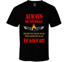 Always Be Yourself IYAOYAS Aviation Ordnance AO Tshirt