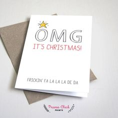 OMG it's Christmas frickin' fa la de da holiday greeting CARD / Christmas / Red and Grey / 5x7 Folded Card – Printable DIY, Instant Download by PrairieChickPrints on Etsy https://www.etsy.com/listing/252205231/omg-its-christmas-frickin-fa-la-de-da