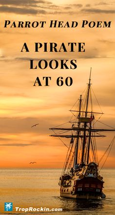 """Our Parrot Head poet shares her take on turning 60 with this parody of Jimmy Buffett's song """"A Pirate Looks at Sailing Quotes, Key West Florida, Jimmy Buffett, 50 Years Old, Florida Travel, Adventure Travel, Parrot, Mustang, Pirates"""