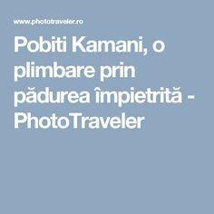 Pobiti Kamani, o plimbare prin pădurea împietrită - PhotoTraveler Journey, World, The World, The Journey, Earth