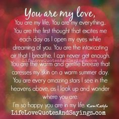 You Are My Everything Quotes You Are My Everything Quotes. You Are My Everything Quotes youre not just my friend youre my love youre not just 150 you are my everything quotes and True Love Poems, Love My Wife Quotes, Niece Quotes, Love Poem For Her, Soulmate Love Quotes, Girlfriend Quotes, Dad Quotes, Cute Love Quotes, Romantic Love Quotes