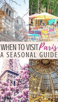 When to visit Paris: a season by season guide on when to visit the city of light, Paris, France