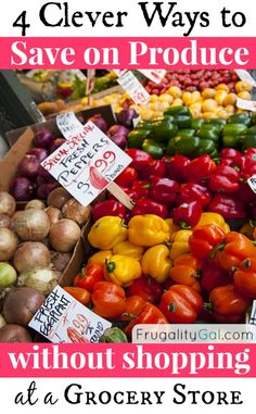 Ditch the conventional grocery store and save money on produce with these 4 clever tips.  Increase the quality and freshness of your produce all while saving a few bucks in the process!   www.frugalitygal.com
