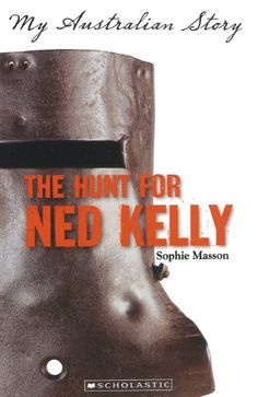 Booktopia has The Hunt for Ned Kelly, My Australian Story by Sophie Masson. Buy a discounted Paperback of The Hunt for Ned Kelly online from Australia's leading online bookstore.