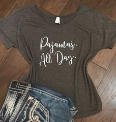 Pajamas All Day - Bella Canvas Slouchy Tee - Pajama shirt, comfy slouchy tee, funny tee, humor, funny mom shirt