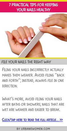 7 practical tips for keeping your nails healthy - File your nails the right way