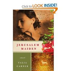Jerusalem Maiden: A Novel: Talia Carner: 9780062004376: Amazon.com: Books.