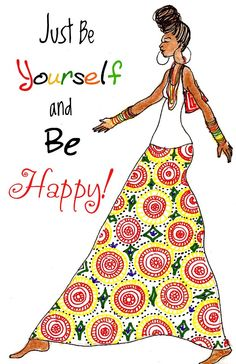 Just be yourself & be happy! Natural Hair Art, Natural Life, Natural Hair Styles, Going Natural, Afro Chic, Black Artwork, Just Be You, African American Art, Black Girls Rock