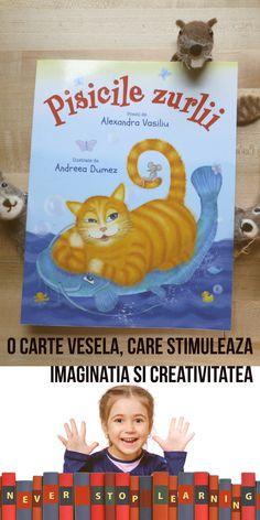 Pisicile zurlii este o carte deosebita. Stimuleaza imaginatia copiilor, prin versuri ritmate si comice, dar si prin imagini si asocieri inedite. Pisici pe portativ sau in baloane de sapun, si multe alte nazdravanii.